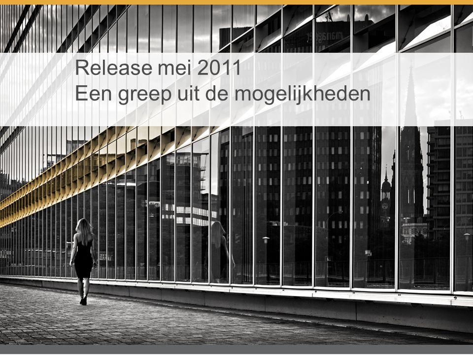 Release mei 2011 Een greep uit de mogelijkheden