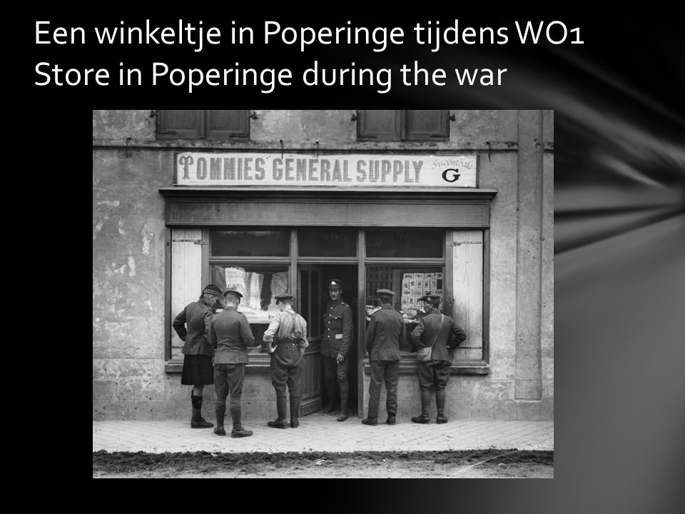 Een winkeltje in Poperinge tijdens WO1 Store in Poperinge during the war
