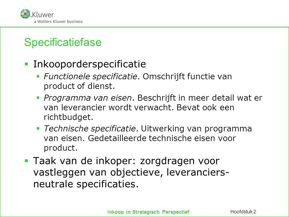 Inkoop in Strategisch Perspectief Specificatiefase  Inkooporderspecificatie  Functionele specificatie. Omschrijft functie van product of dienst.  P