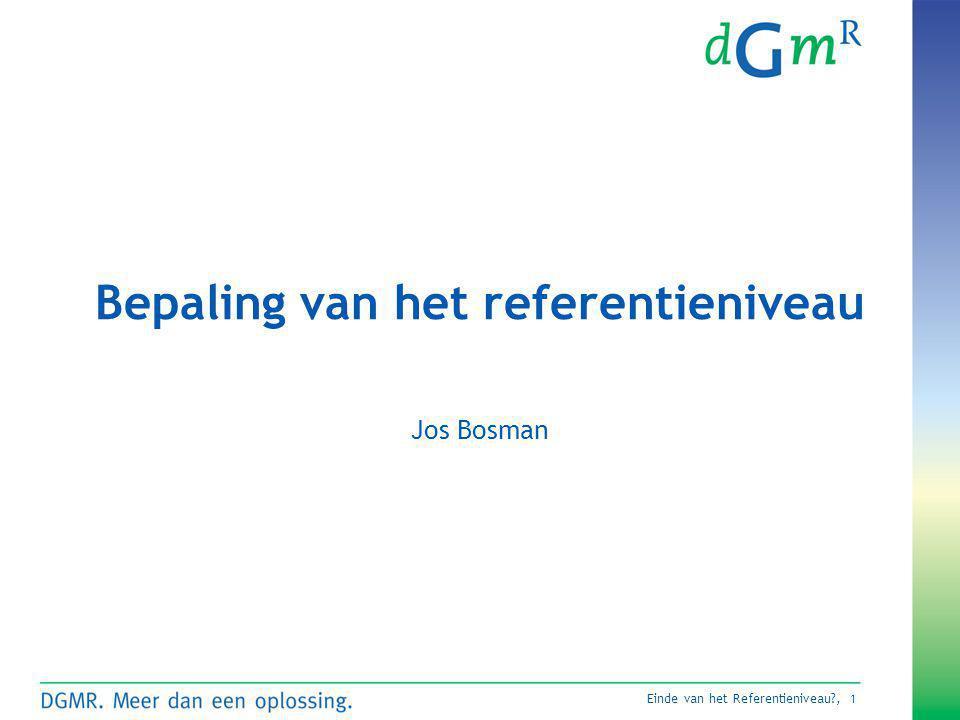 Einde van het Referentieniveau?, 1 Jos Bosman Bepaling van het referentieniveau
