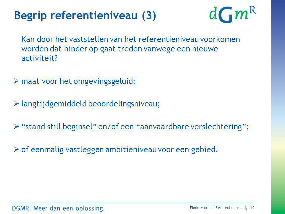 Einde van het Referentieniveau?, 10 Begrip referentieniveau (3) Kan door het vaststellen van het referentieniveau voorkomen worden dat hinder op gaat