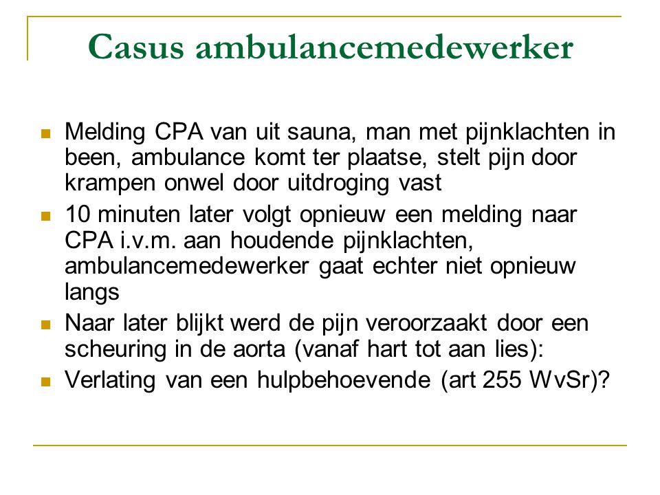 Casus ambulancemedewerker  Melding CPA van uit sauna, man met pijnklachten in been, ambulance komt ter plaatse, stelt pijn door krampen onwel door ui