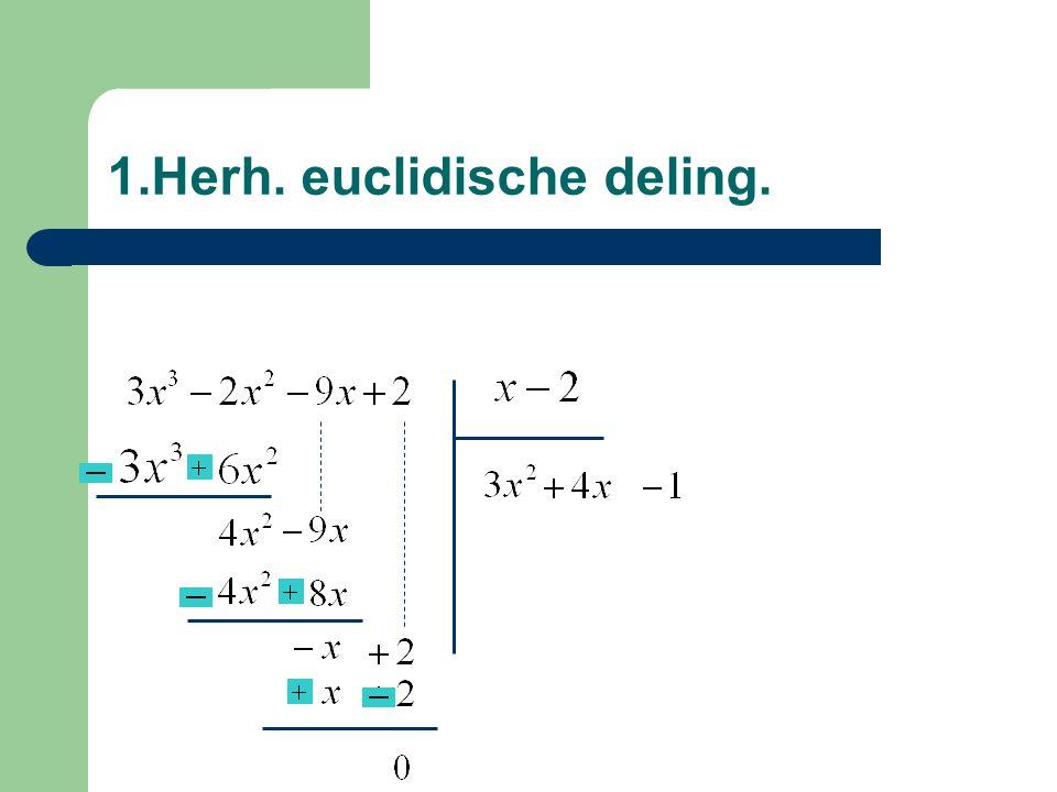 4c) toep. deelbaar door x – 1 ? Opl.: deelbaar door x – 1 ? Opl.: