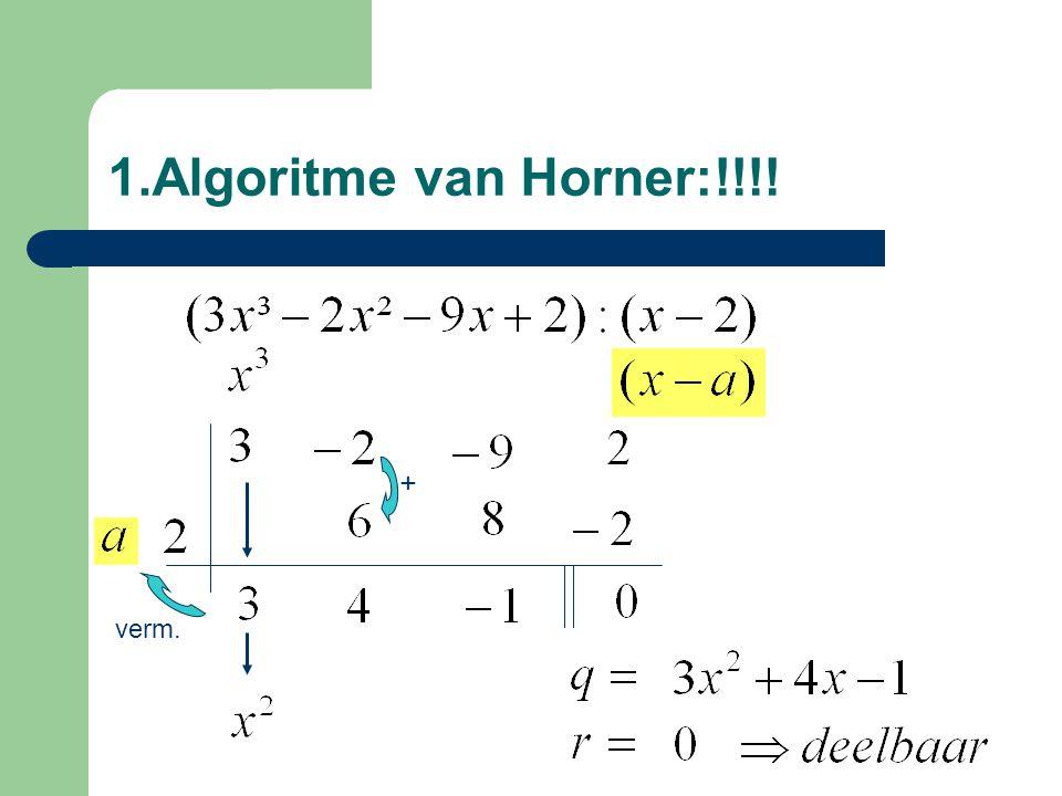 5.Deelbaarheid v/d veelterm door x + 1 Som van coëff.