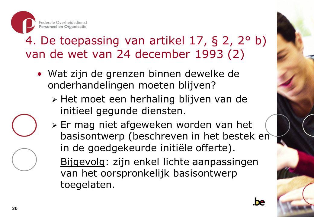 30 4. De toepassing van artikel 17, § 2, 2° b) van de wet van 24 december 1993 (2) •Wat zijn de grenzen binnen dewelke de onderhandelingen moeten blij