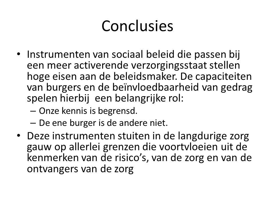 Conclusies • Instrumenten van sociaal beleid die passen bij een meer activerende verzorgingsstaat stellen hoge eisen aan de beleidsmaker. De capacitei