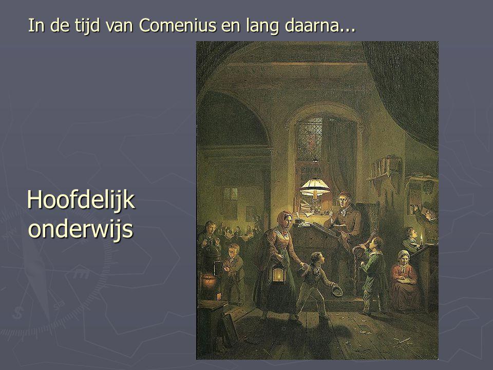 SLO 14 - 12 In de tijd van Comenius en lang daarna... Hoofdelijk onderwijs