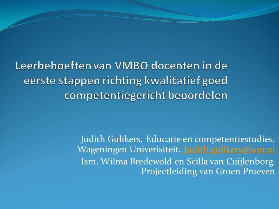 Judith Gulikers, Educatie en competentiestudies, Wageningen Univerisiteit, Judith.gulikers@wur.nlJudith.gulikers@wur.nl Ism.