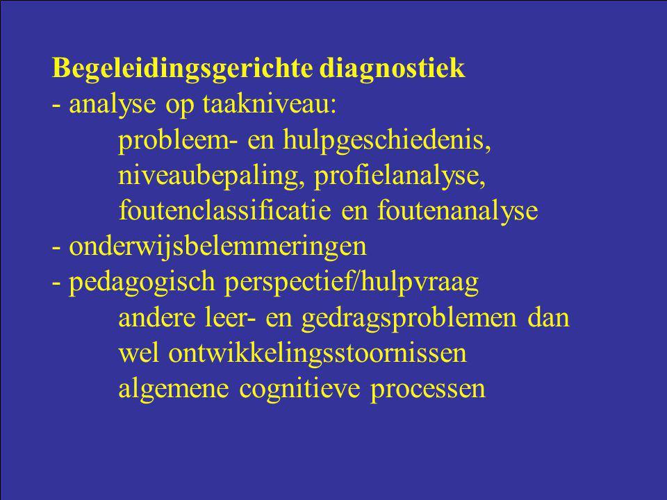 Begeleidingsgerichte diagnostiek - analyse op taakniveau: probleem- en hulpgeschiedenis, niveaubepaling, profielanalyse, foutenclassificatie en fouten