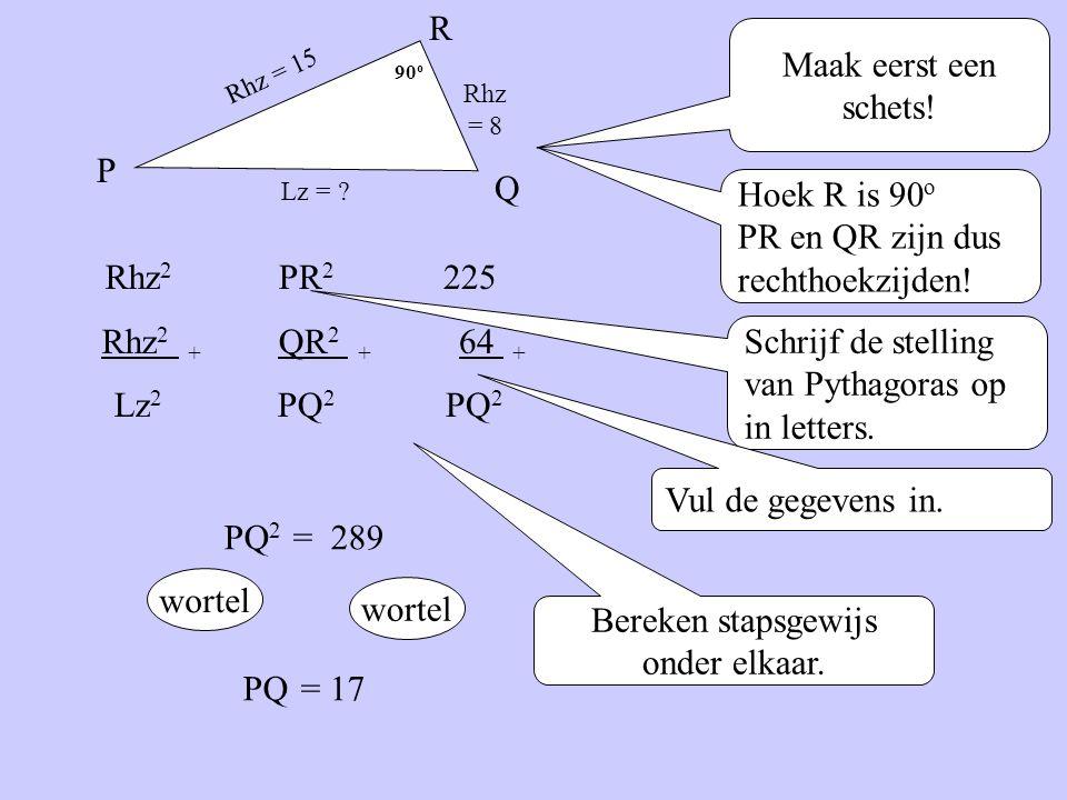 Het is verplicht de Stelling van Pythagoras netjes NAAST en ONDER ELKAAR en STAPSGEWIJS uit te werken.