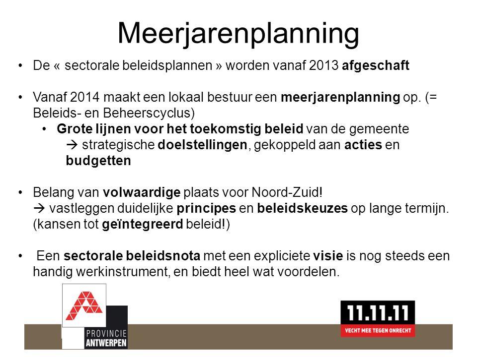 Meerjarenplanning •De « sectorale beleidsplannen » worden vanaf 2013 afgeschaft •Vanaf 2014 maakt een lokaal bestuur een meerjarenplanning op.