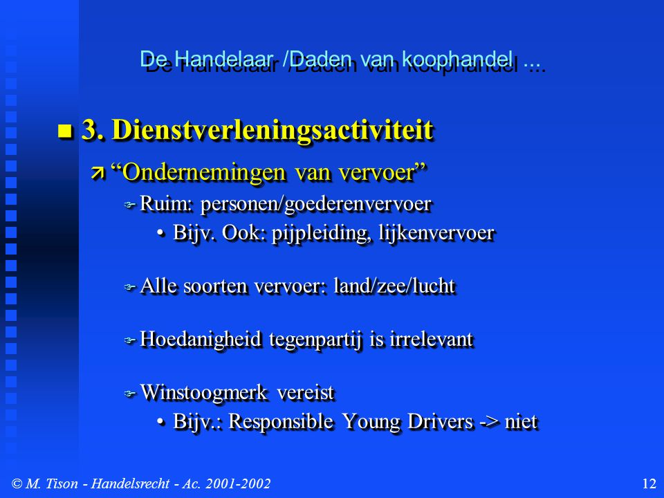 © M. Tison- Handelsrecht - Ac. 2001-200212  3.