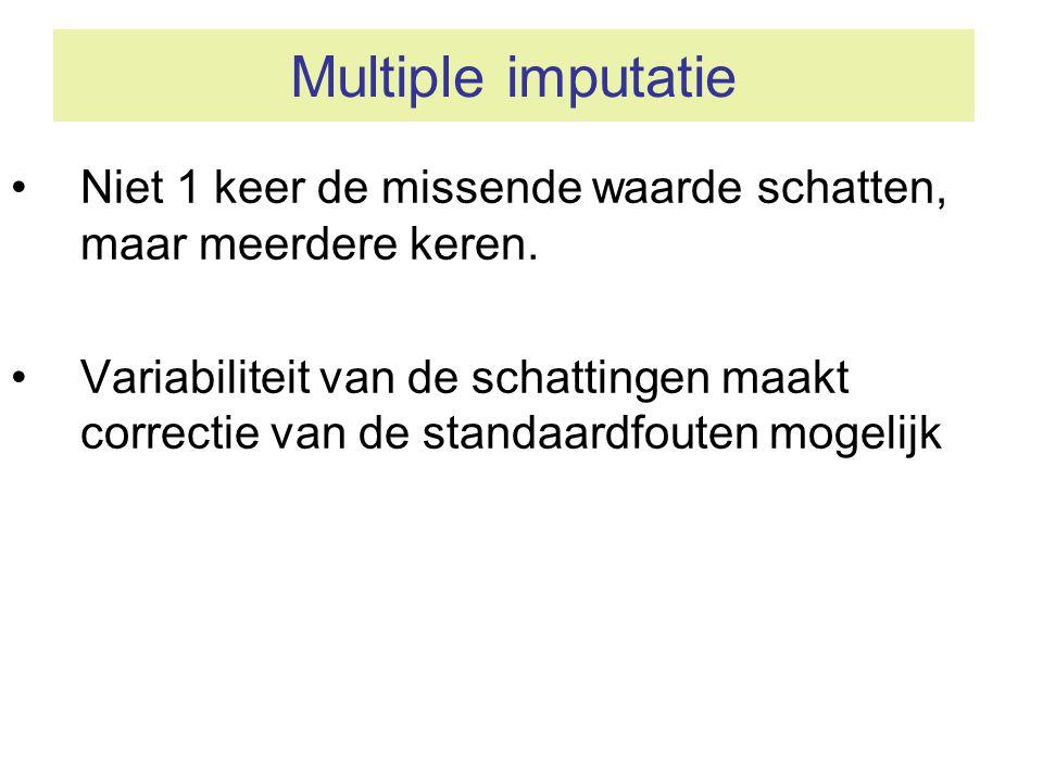 Multiple imputatie •Niet 1 keer de missende waarde schatten, maar meerdere keren. •Variabiliteit van de schattingen maakt correctie van de standaardfo