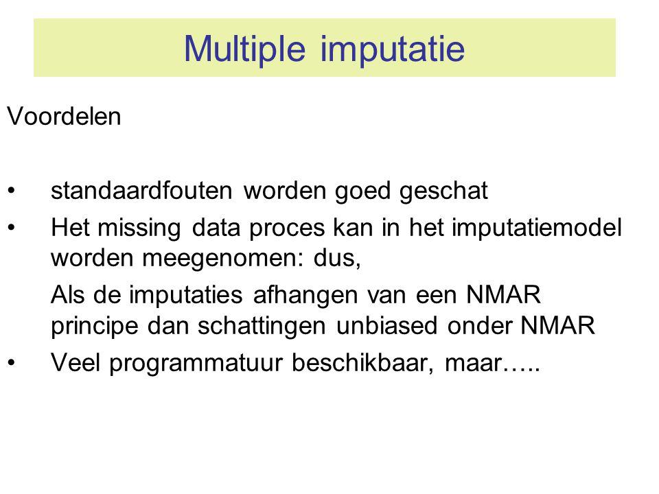 Multiple imputatie Voordelen •standaardfouten worden goed geschat •Het missing data proces kan in het imputatiemodel worden meegenomen: dus, Als de im