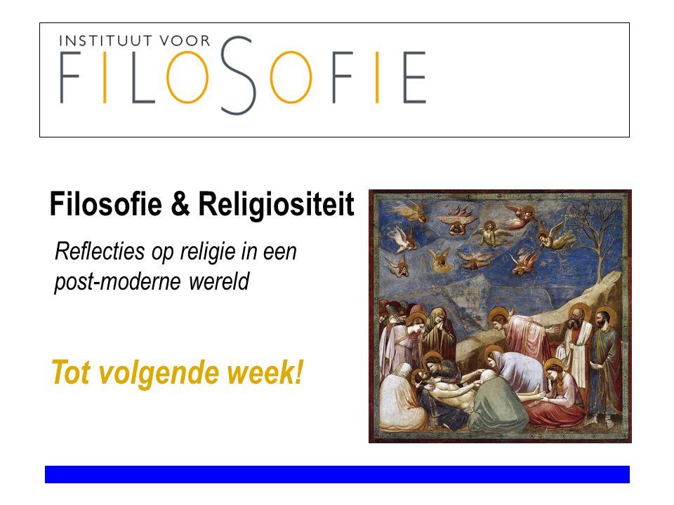 Filosofie & Religiositeit Tot volgende week! Reflecties op religie in een post-moderne wereld