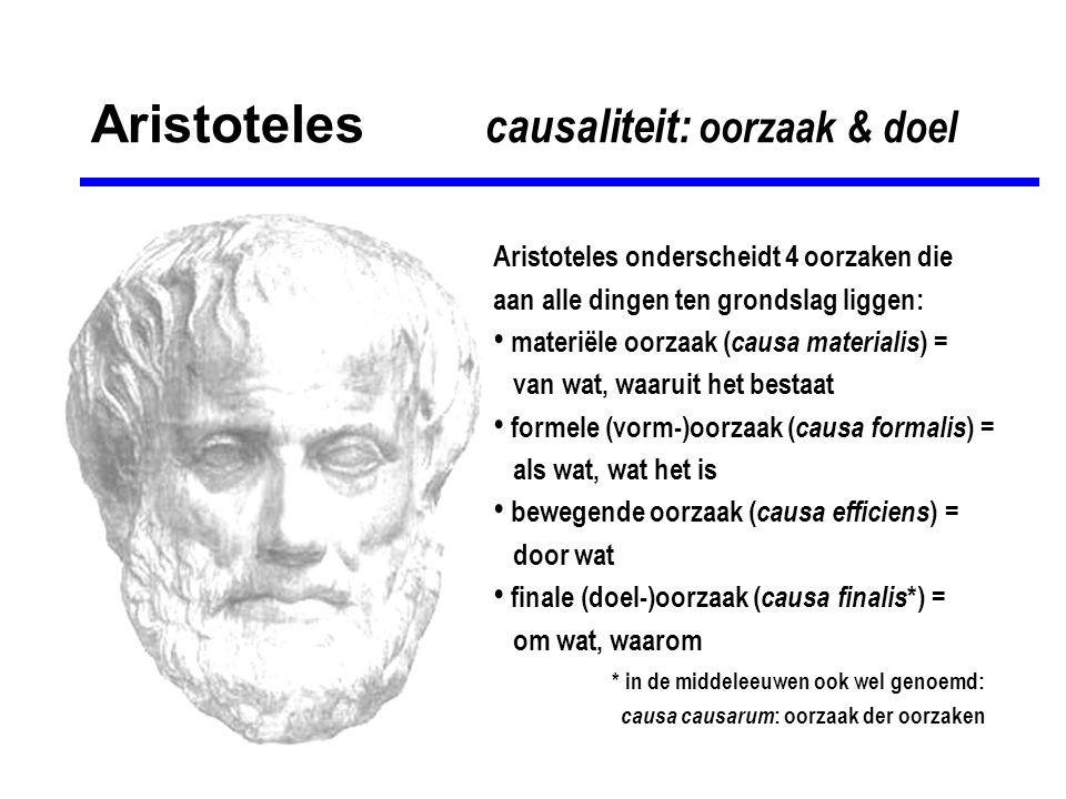 Aristoteles causaliteit: oorzaak & doel Aristoteles onderscheidt 4 oorzaken die aan alle dingen ten grondslag liggen: • materiële oorzaak ( causa mate