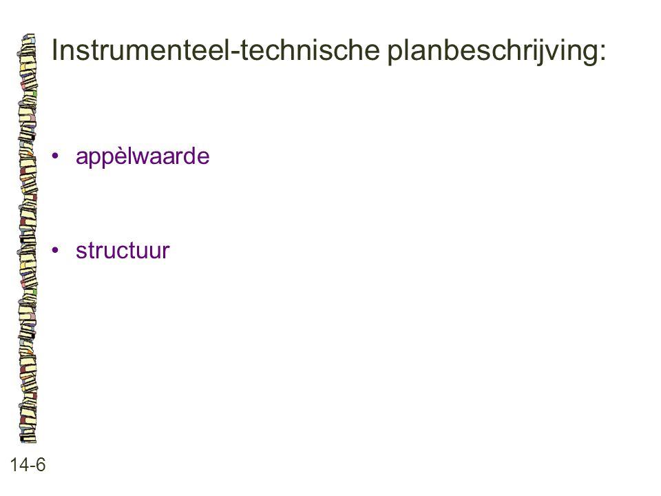 Instrumenteel-technische planbeschrijving: 14-6 •appèlwaarde •structuur