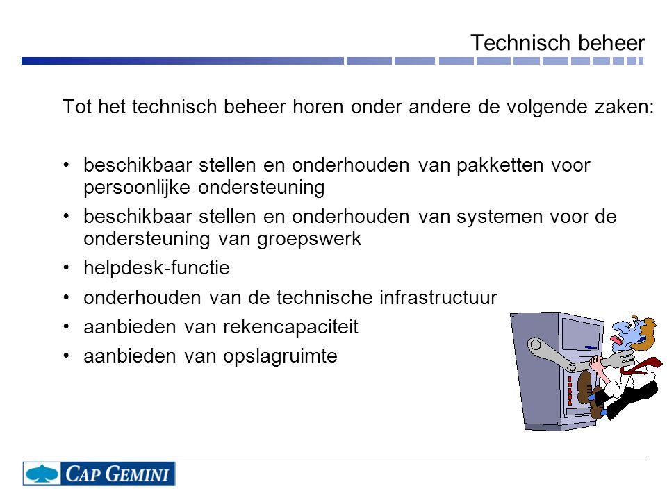 Technisch beheer Tot het technisch beheer horen onder andere de volgende zaken: •beschikbaar stellen en onderhouden van pakketten voor persoonlijke on