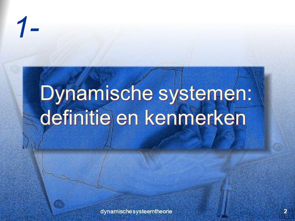 dynamische systeemtheorie3 Dynamisch systeem: definitie 1 • een dynamisch systeem is een manier om te beschrijven hoe een toestand zich ontwikkelt tot een andere toestand in de loop van de tijd •x t+1 = f (x t ) • een dynamisch systeem is een manier om te beschrijven hoe een toestand zich ontwikkelt tot een andere toestand in de loop van de tijd •x t+1 = f (x t ) • •Wat betekent dit en wat is hier nu zo bijzonder aan?