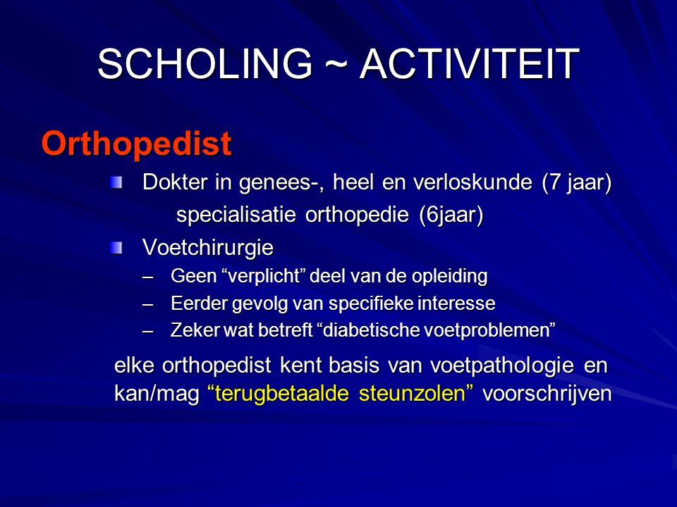 """SCHOLING ~ ACTIVITEIT Orthopedist Dokter in genees-, heel en verloskunde (7 jaar) specialisatie orthopedie (6jaar) Voetchirurgie –Geen """"verplicht"""" dee"""