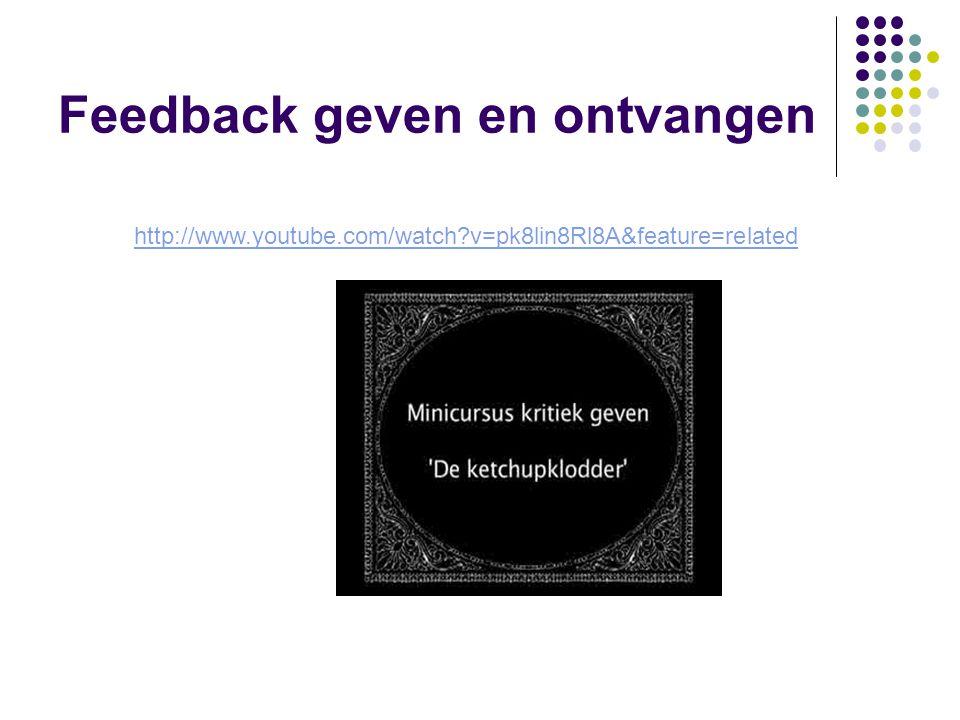 Feedback geven en ontvangen http://www.youtube.com/watch?v=pk8lin8Rl8A&feature=related