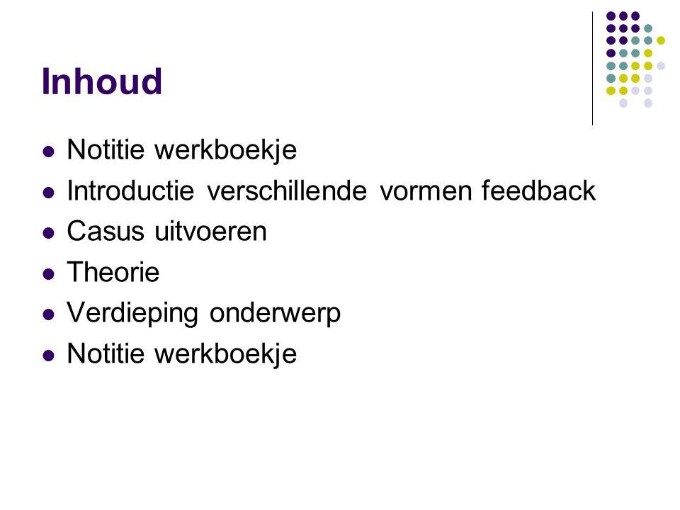 Theorie feedback ontvangen 4 stappen bij het ontvangen van feedback:  Stap 1.