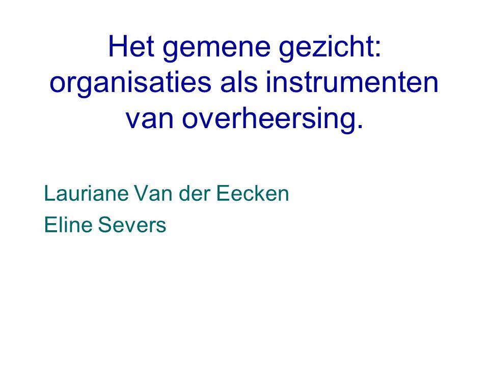 Het gemene gezicht: organisaties als instrumenten van overheersing.