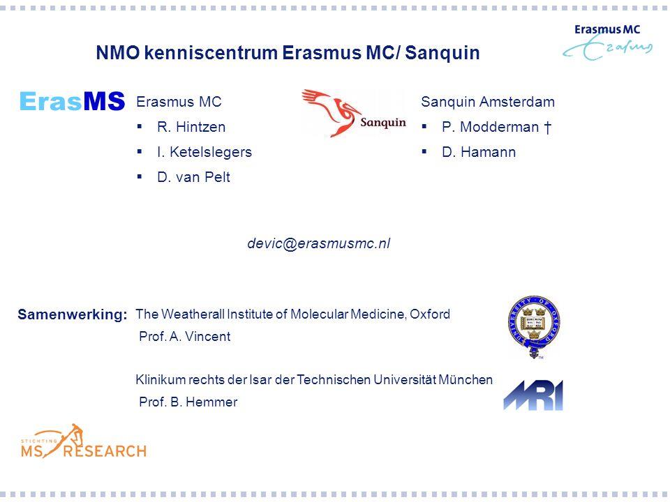 Erasmus MC  R. Hintzen  I. Ketelslegers  D. van Pelt Sanquin Amsterdam  P. Modderman †  D. Hamann ErasMS NMO kenniscentrum Erasmus MC/ Sanquin de