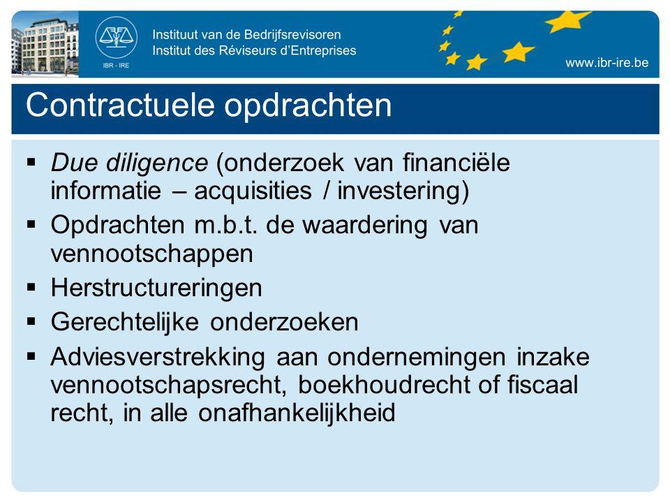 Contractuele opdrachten  Due diligence (onderzoek van financiële informatie – acquisities / investering)  Opdrachten m.b.t.