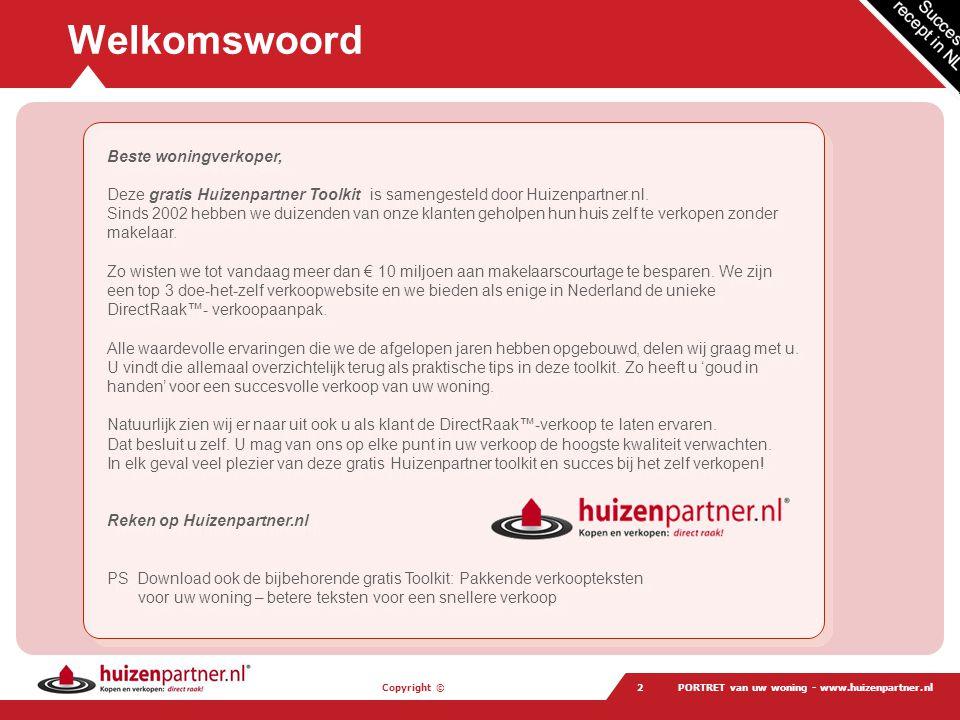 Copyright © PORTRET van uw woning - www.huizenpartner.nl43 Huizenpartner.nl in Nederland in 3 mnd.