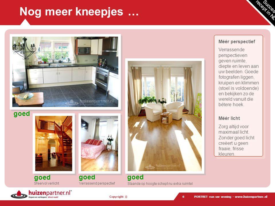 Copyright © PORTRET van uw woning - www.huizenpartner.nl7 een laatste tip … bijna aan de slag Gebruik voorgronden Zorg ervoor dat u foto's niet te saai zijn om naar te kijken.