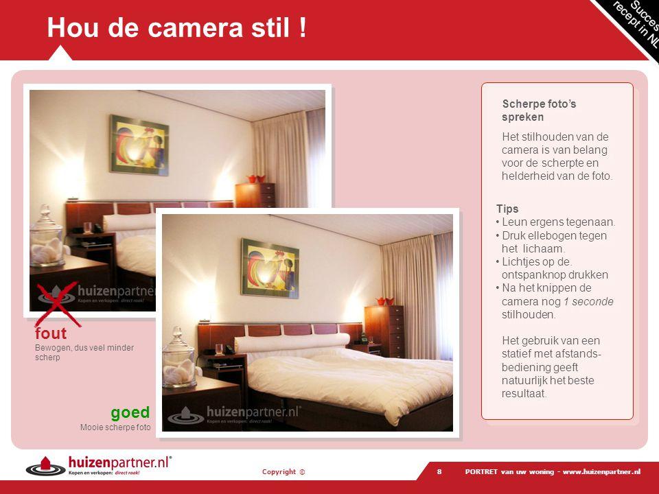 Copyright © PORTRET van uw woning - www.huizenpartner.nl9 Zorg voor voldoende resolutie .