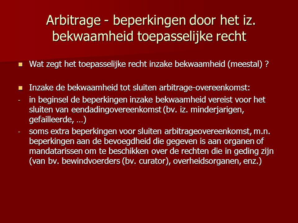 Arbitrage - beperkingen door het iz. bekwaamheid toepasselijke recht Arbitrage - beperkingen door het iz. bekwaamheid toepasselijke recht  Wat zegt h