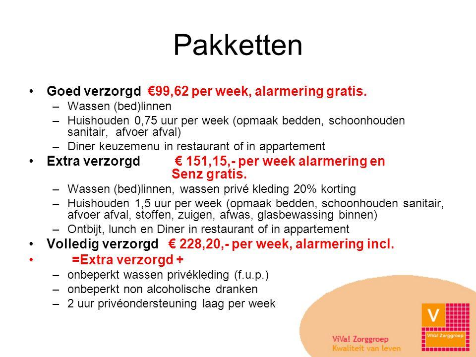 Pakketten •Goed verzorgd €99,62 per week, alarmering gratis.