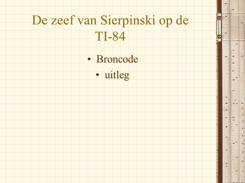 De zeef van Sierpinski op de TI-84 •Broncode •uitleg