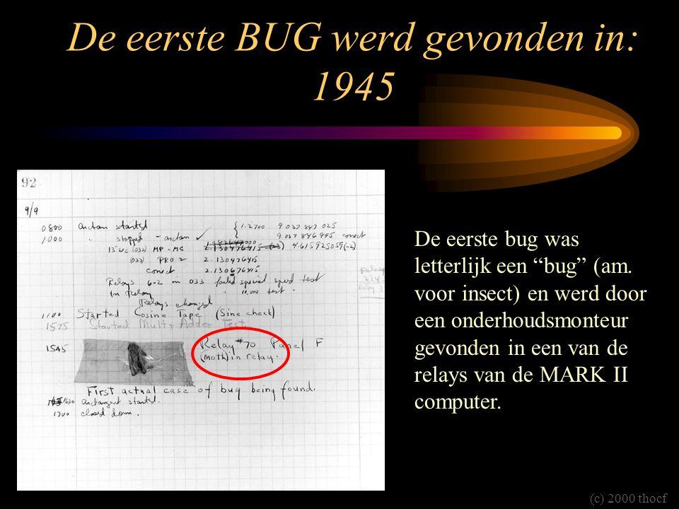 """De eerste BUG werd gevonden in: 1945 De eerste bug was letterlijk een """"bug"""" (am. voor insect) en werd door een onderhoudsmonteur gevonden in een van d"""