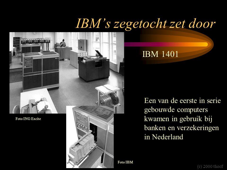 IBM's zegetocht zet door IBM 1401 (c) 2000 thocf Een van de eerste in serie gebouwde computers kwamen in gebruik bij banken en verzekeringen in Nederl
