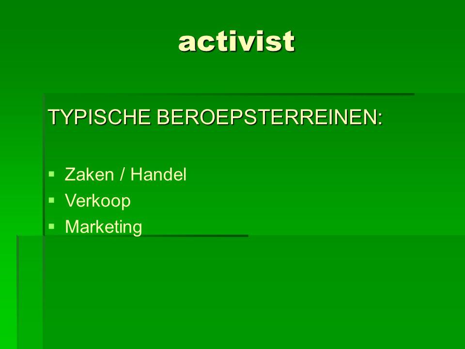 activist TYPISCHE BEROEPSTERREINEN:  Zaken / Handel  Verkoop  Marketing