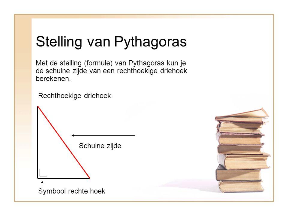 Stelling van Pythagoras Met de stelling (formule) van Pythagoras kun je de schuine zijde van een rechthoekige driehoek berekenen.
