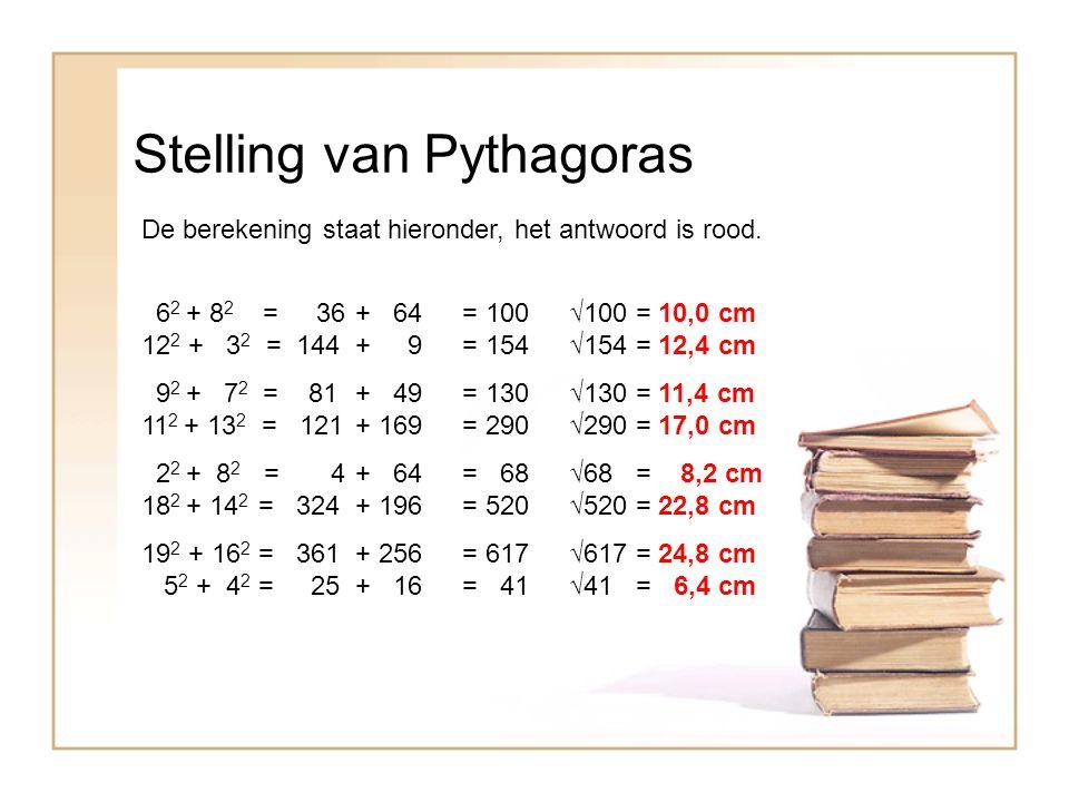 Stelling van Pythagoras De berekening staat hieronder, het antwoord is rood.