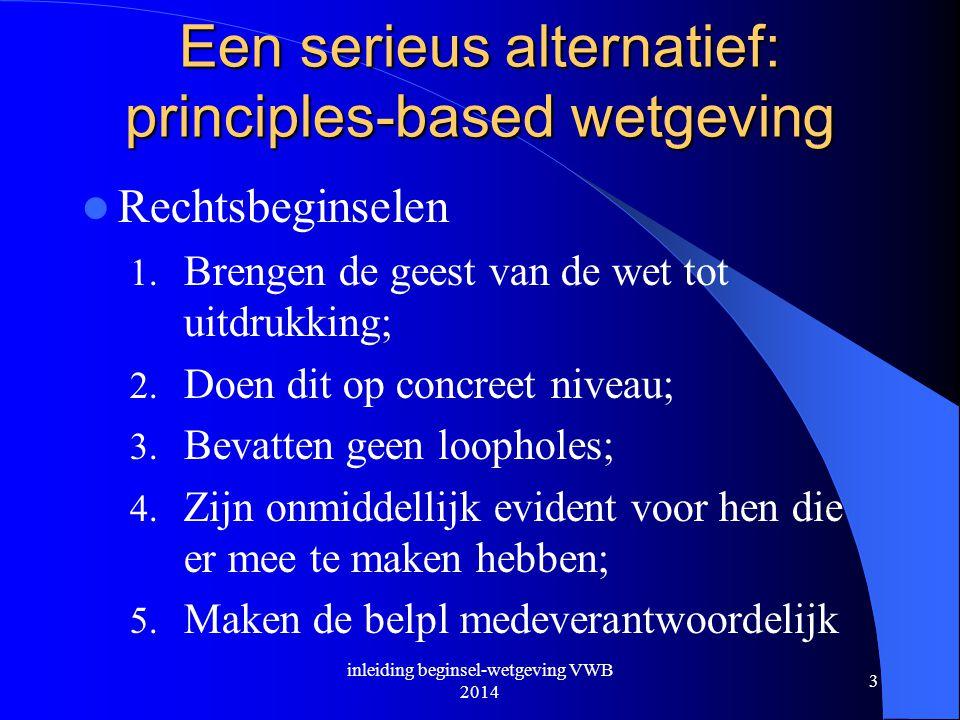 Een serieus alternatief: principles-based wetgeving  Rechtsbeginselen 1.