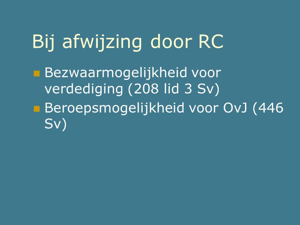 Voorbeelden counterbalances  Horen door RC  Delegatie aan zittingsrechter of raadsheer (art.