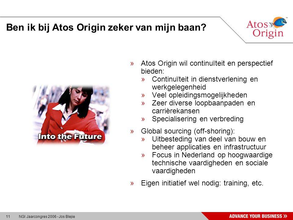 11 NGI Jaarcongres 2006 - Jos Blejie Ben ik bij Atos Origin zeker van mijn baan.