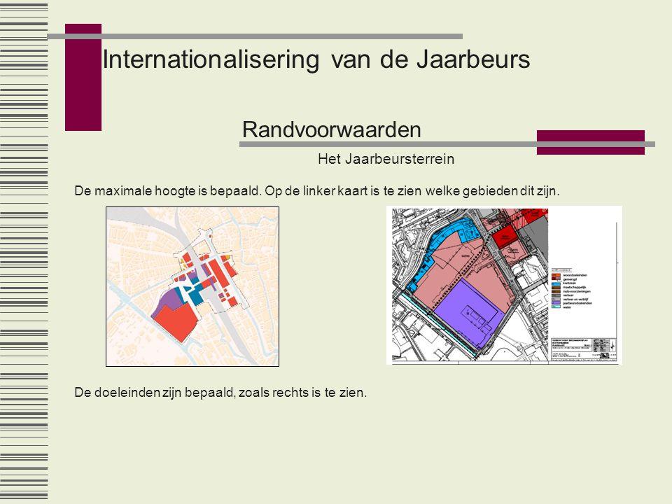Internationalisering van de Jaarbeurs Randvoorwaarden De maximale hoogte is bepaald.