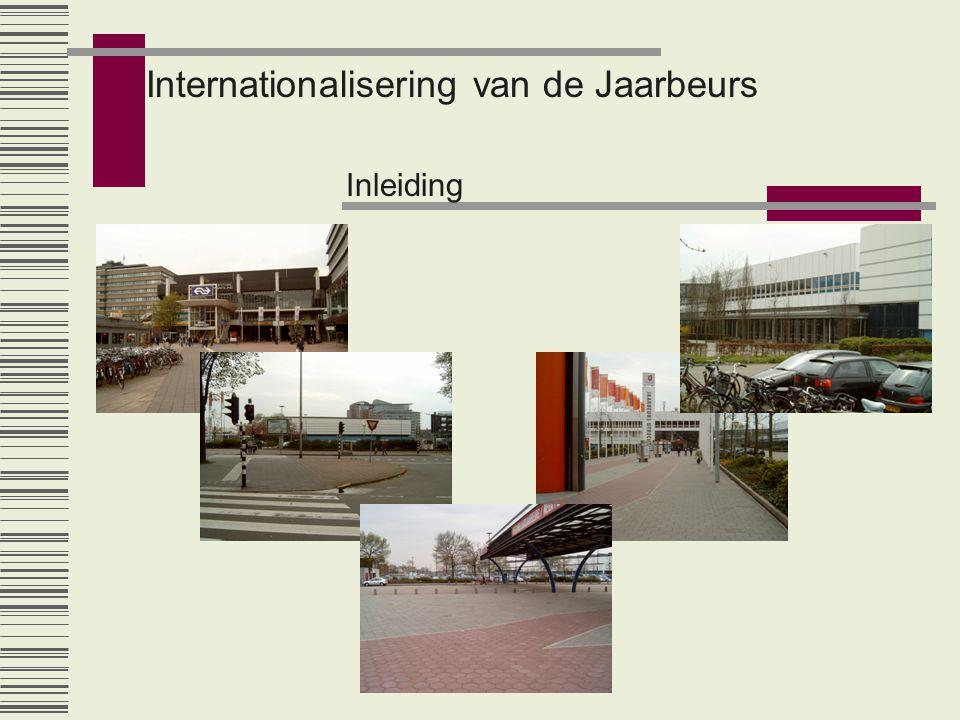 Internationalisering van de Jaarbeurs Uitgangspunten Het beursgebouw op zich zorgt voor een kale indruk, door de grote blinde gevels.