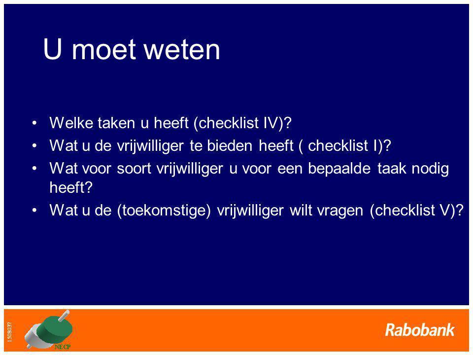 1508037 U moet weten •Welke taken u heeft (checklist IV).