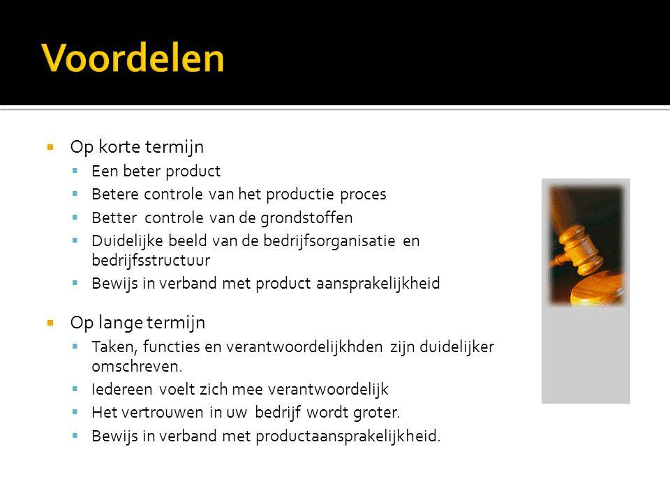  Op korte termijn  Een beter product  Betere controle van het productie proces  Better controle van de grondstoffen  Duidelijke beeld van de bedr