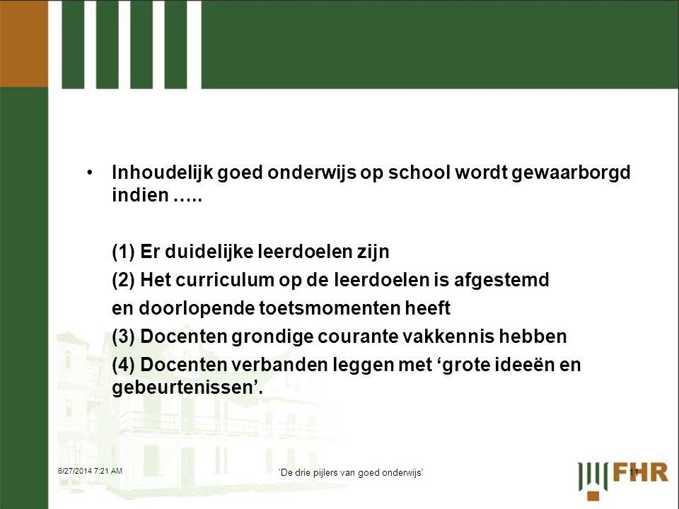 •Inhoudelijk goed onderwijs op school wordt gewaarborgd indien ….. (1) Er duidelijke leerdoelen zijn (2) Het curriculum op de leerdoelen is afgestemd