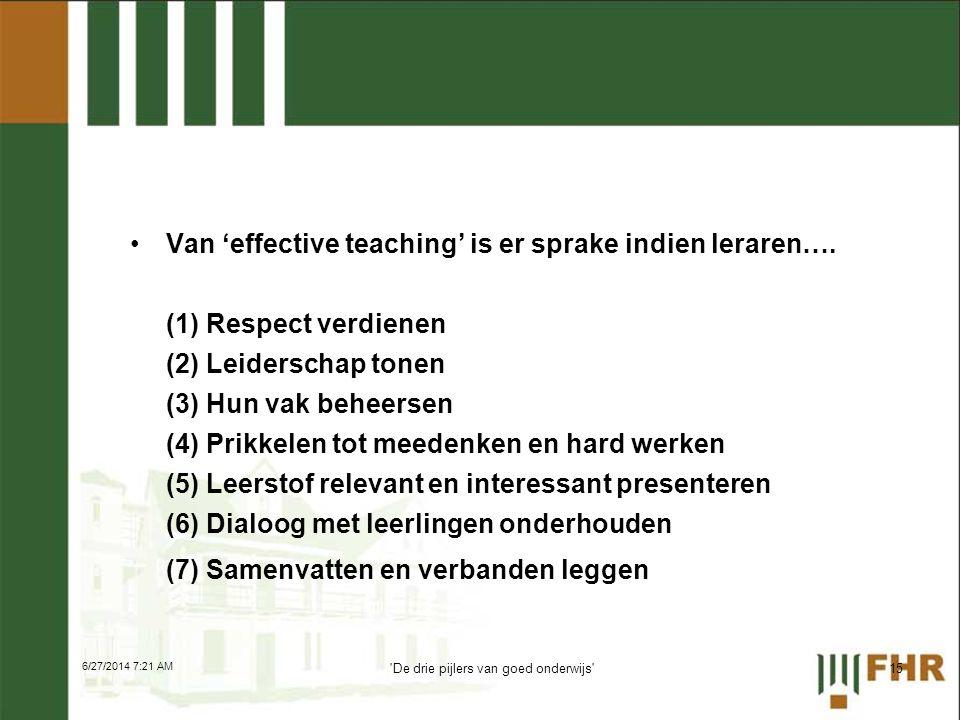 •Van 'effective teaching' is er sprake indien leraren…. (1) Respect verdienen (2) Leiderschap tonen (3) Hun vak beheersen (4) Prikkelen tot meedenken