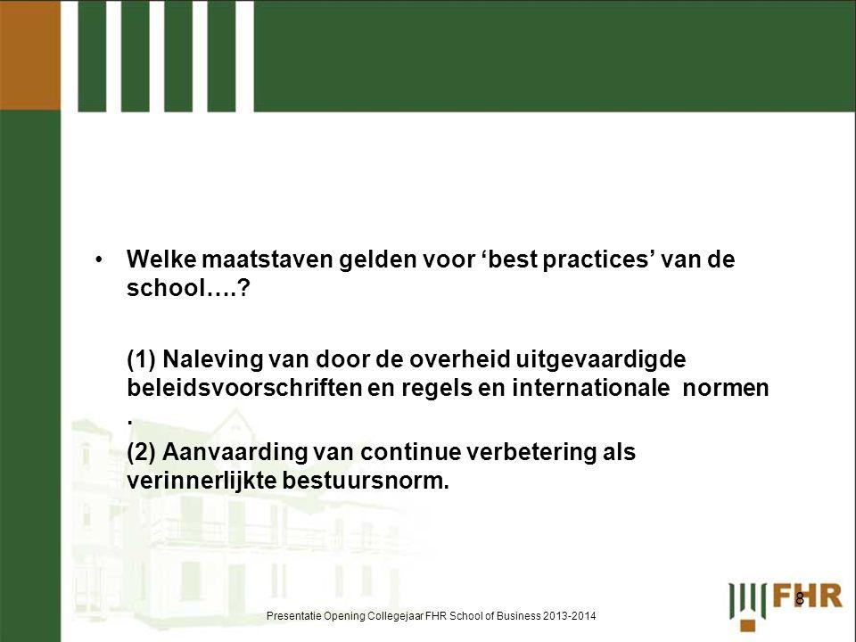 •Welke maatstaven gelden voor 'best practices' van de school….? (1) Naleving van door de overheid uitgevaardigde beleidsvoorschriften en regels en int